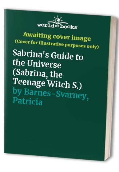 Sabrina's Guide to the Universe By Patricia Barnes-Svarney