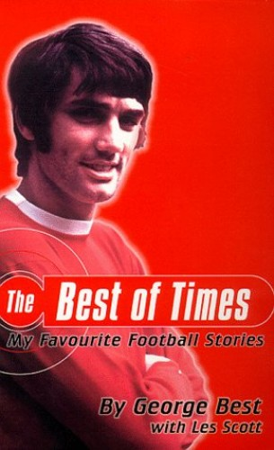 The Best of Times By George Best