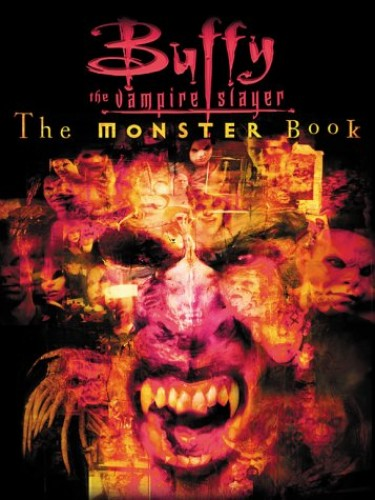 The Monster Book (Buffy the Vampire Slayer) By Christopher Golden