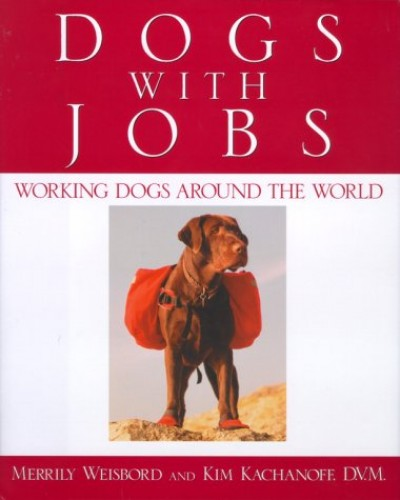 Dogs with Jobs C By Merrily Weisbord