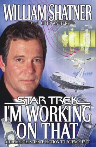 I'm Working on That By William Shatner