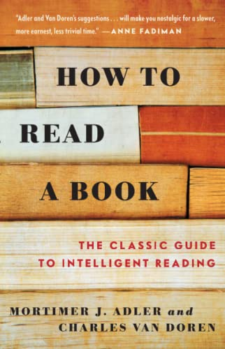 How to Read a Book: The Classic Guide to Intelligent Reading (A Touchstone Book) By Charles Van Doren