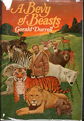 A Bevy of Beasts (First Printing) By Gerald Durrell