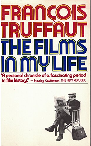 The Films in My Life By Francois Truffaut