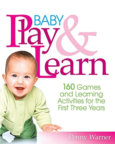 Baby Play & Learn By Penny Warner