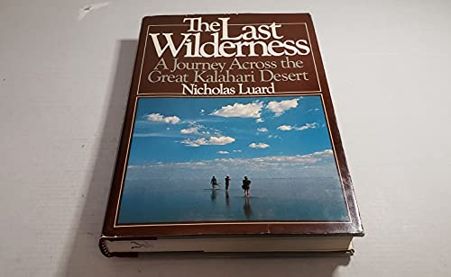 The Last Wilderness By Nicholas Luard