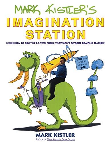 Mark Kistler's Imagination Station By Mark Kistler