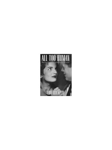 All Too Human By Edward Klein