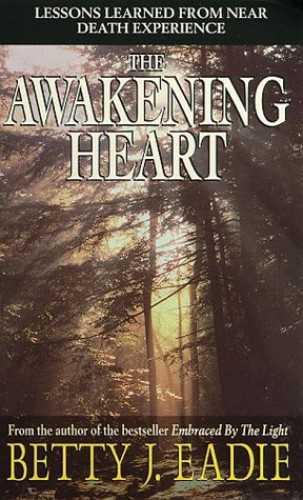 The Awakening Heart By Betty J. Eadie