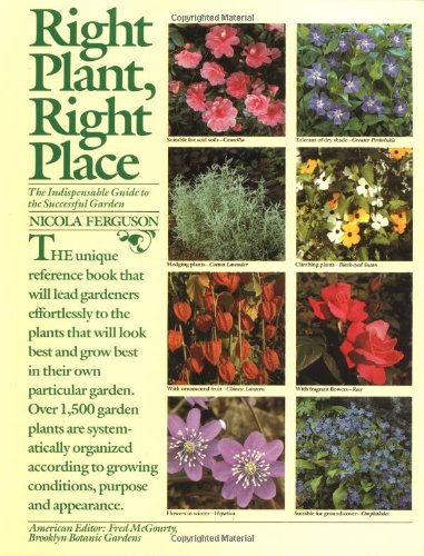 Right Plant, Right Place: Over 1400 Selected Plants for Every Situation in the Garden By Nicola Ferguson
