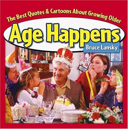 Age Happens By Bruce Lansky