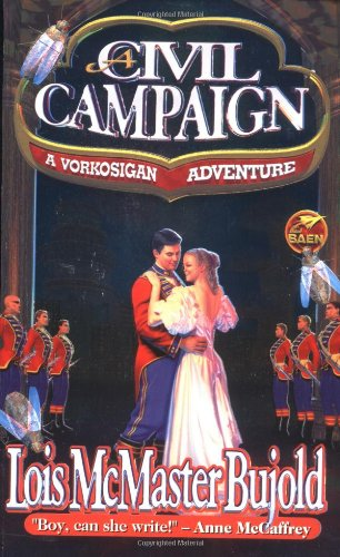 A Civil Campaign: A Comedy of Biology and Manners (Miles Vorkosigan Adventures) By Lois McMaster Bujold
