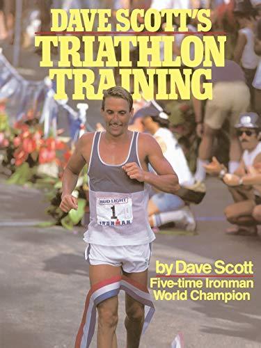 Dave Scott's Triathlon Training By Scott