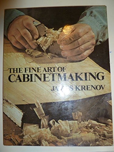 The Fine Art of Cabinetmaking By James Krenov