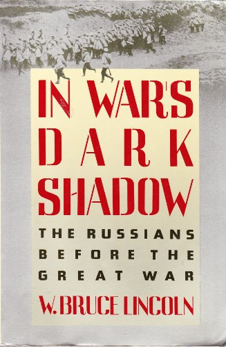 In War's Dark Shadow By W Bruce Lincoln (Northern Illinois University)