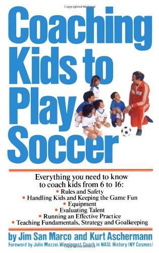 Coaching Kids to Play Soccer By Jim San Marco