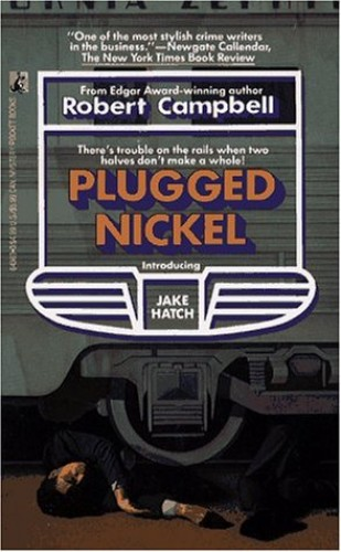 Plugged Nickel By Edited by Robert Campbell