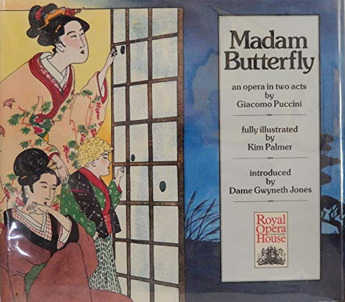 Madam Butterfly: an opera in two acts (Royal Opera House) by Kim Palmer