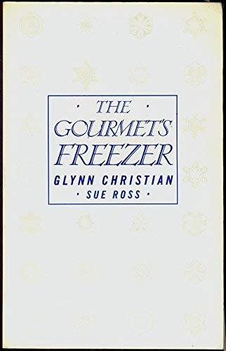 The Gourmet's Freezer Book By Glynn Christian