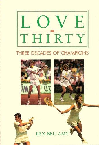 Love Thirty By Rex Bellamy