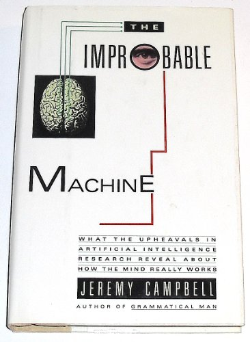 The Improbable Machine By Jeremy Campbell