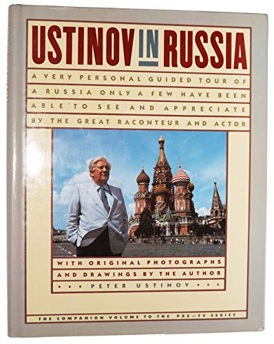 Ustinov in Russia By Peter Ustinov