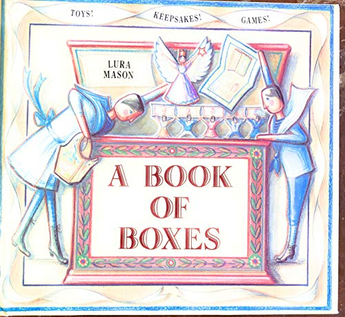 A Book of Boxes By Lura Mason