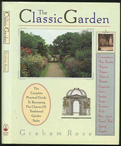 The Classic Garden By Graham Rose