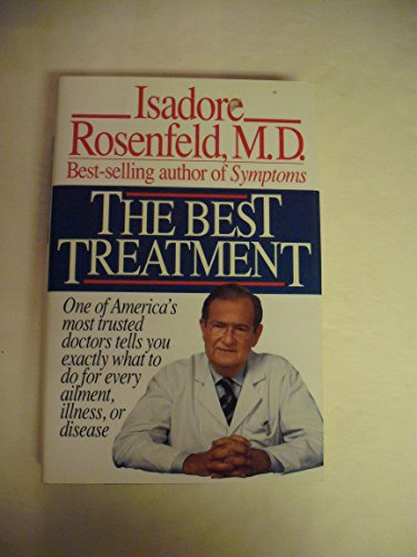 The Best Treatment By Isadore Rosenfeld