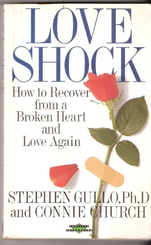Loveshock: How to Survive a Broken Heart (Positive Paperbacks) By Stephen Gullo