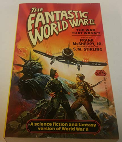 Fantastic World War II By Frank McSherry