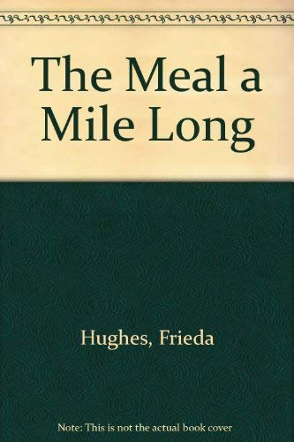 The Meal a Mile Long By Frieda Hughes