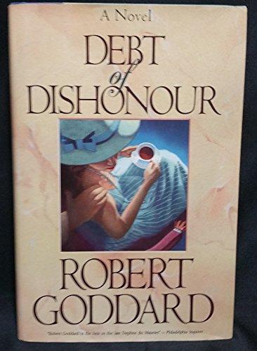 Debt of Dishonour By Robert Goddard