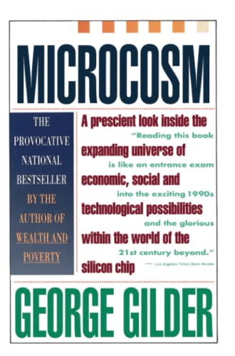 Microcosm: the Quantum Revolution By GILDER