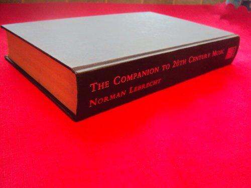 The Companion to Twentieth-century Music By Norman Lebrecht