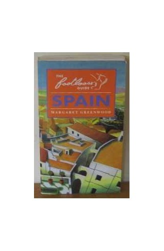 The Footloose Guide to Spain By Margaret Greenwood