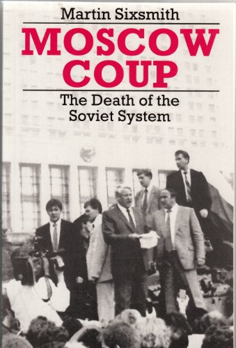Moscow Coup By Martin Sixsmith
