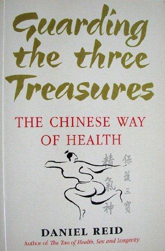 Guarding the Three Treasures By Daniel P. Reid