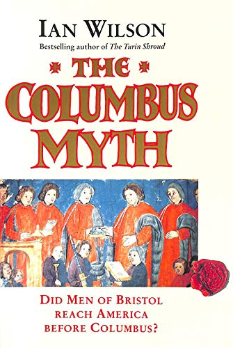 The Columbus Myth By Ian Wilson