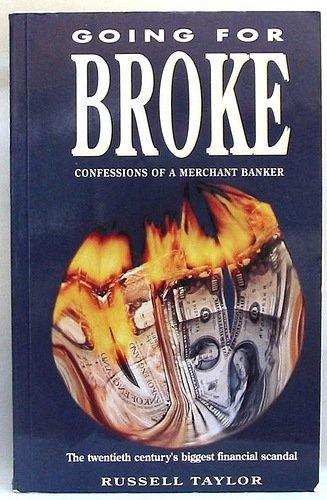 Going for Broke By Russell F. Taylor