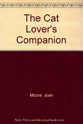 The Cat Lover's Companion By Joan Moore