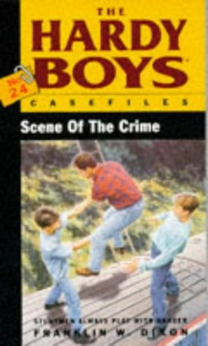 The Hardy Boys 24: Scene of Crime By Franklin W. Dixon