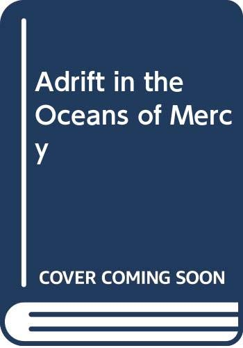 Adrift in the Oceans of Mercy By Martin Booth
