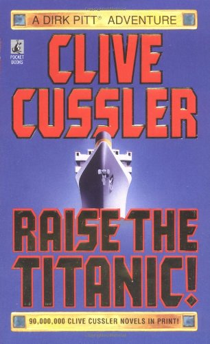 Raise the Titanic] By Clive Cussler