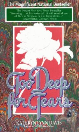 Too Deep for Tears By Kathryn Lynn Davis