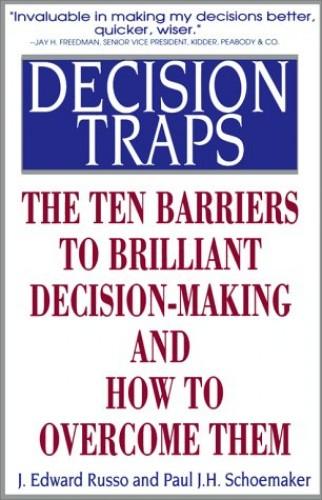 Decision Traps By J.Edward Russo