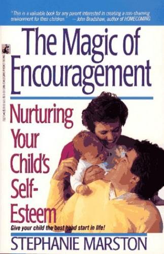 Magic of Encouragement By Stephanie Marston