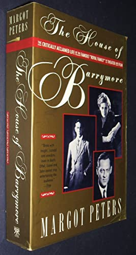 The House of Barrymore By Margot Peters