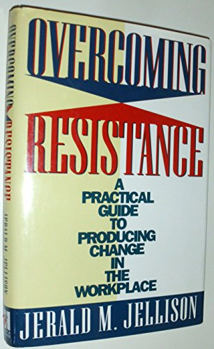 Overcoming Resistance By Jerald M Jellison
