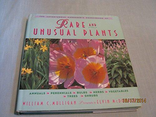 The Adventurous Gardener's Sourcebook of Rare and Unusual Plants By William C. Mulligan